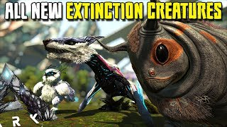 ALL THE NEW EXTINCTION CREATURES !!   ARK:EXTINCTION