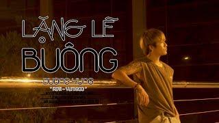 LẶNG LẼ BUÔNG - ĐƯỜNG HƯNG Không Rap [ Official Video ] Cover