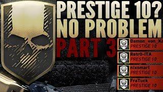 Prestige 10? No Problem - Part 3