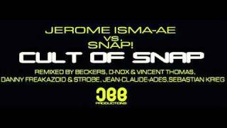 Jerome Isma-Ae vs. SNAP! - Cult of Snap (Jean Claude Ades Rmx)