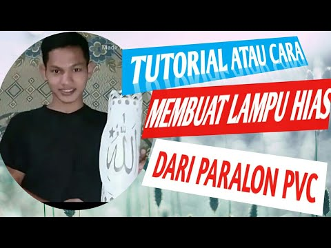 CARA MEMBUAT LAMPU HIAS DARI PARALON PVC