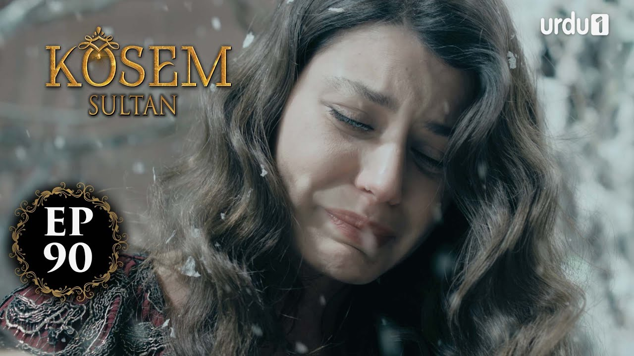 Kosem Sultan | Episode 90 | Turkish Drama | Urdu Dubbing | Urdu1 TV | 04 February 2021