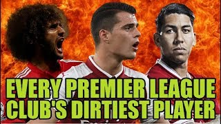 Every premier league club's dirtiest player