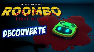 DECOUVERTE - ROOMBO First Blood