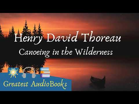 🛶 CANOEING IN THE WILDERNESS By Henry David Thoreau - FULL AudioBook 🎧📖 Greatest🌟AudioBooks
