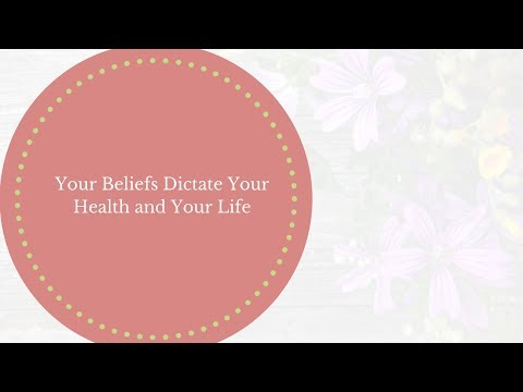 healthy-living:-your-beliefs-dictate-your-health-and-your-life