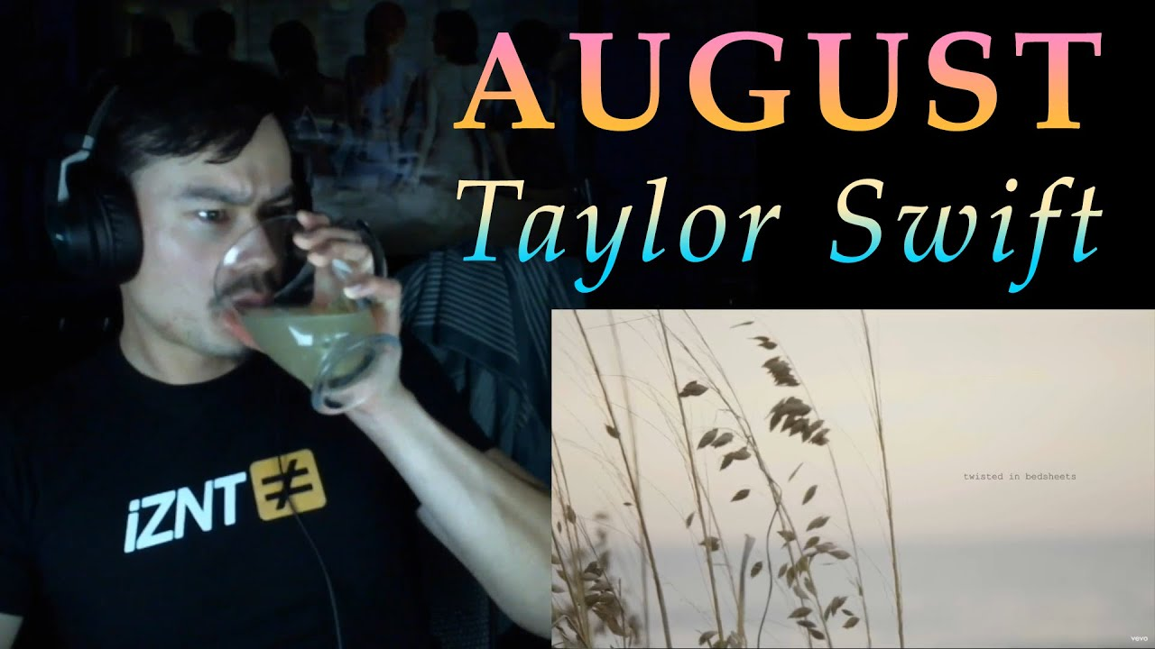 Taylor Swift - August | REACTION