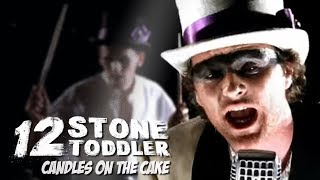 12 Stone Toddler - Candles On The Cake (Official music promo video)