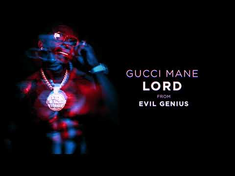 "Gucci Mane – ""Lord"""