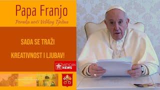 Poruka pape uoči Velikog Tjedna: Od nas se sada traži kreativnost i ljubav!