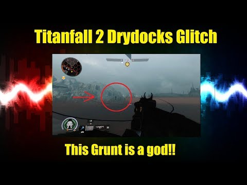 Titanfall 2 Floating Grunt Glitch I Drydocks Out of Map