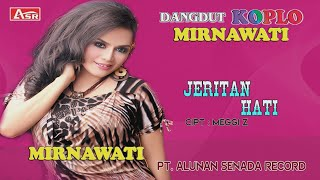 Download lagu MIRNAWATI JERITAN HATI DANGDUT KOPLO MP3