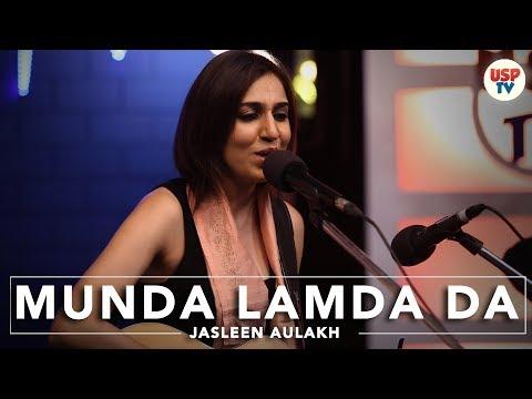 Munda Lamda Da-New Punjabi Songs 2018-Fusion -Live Performance-Jasleen Aulakh -Latest Punjabi Song