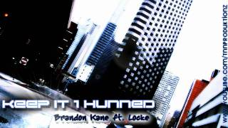 Brandon Kane ft. Locke - Keep It 1 Hunned plus DL
