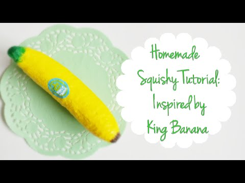 Homemade Squishy Tutorial~ Inspired by King Banana - YouTube