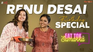 Renu Desai Birthday Special || EAT TOK with Sumakka || Silly Monks