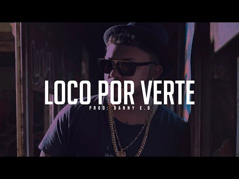 """Loco por verte"" - Reggaeton Beat Instrumental (Prod: Danny E.B)"