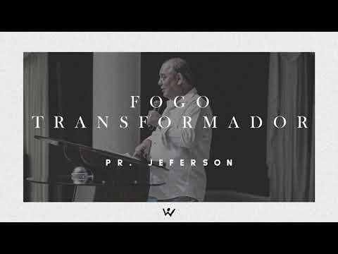 FOGO TRANSFORMADOR - Pastor Jeferson - ÁUDIO