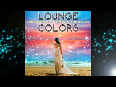 Lounge Colors: Finest Selection of Café Chillout Bar Summer (Continuous del Mar Mix) ▶by Chill2Chill