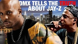 DMX TELLS THE TRUTH ABOUT JAY Z