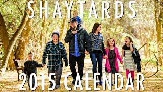 2015 SHAYTARDS CALENDAR!