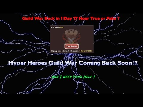 Hyper Heroes Guild War Coming Back Soon ? (And I Need Some Help)
