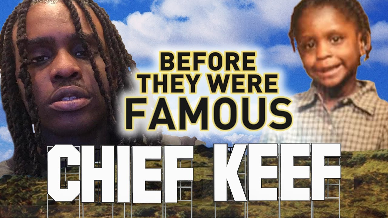 CHIEF KEEF - Before They Were Famous - UPDATED - The ...