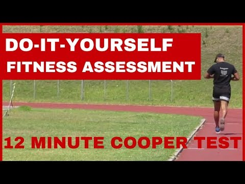 Do-it-yourself Fitness Assessment: 12 Minute Cooper Test