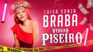 Baixar Luísa Sonza - BRABA - VERSÃO PISEIRO