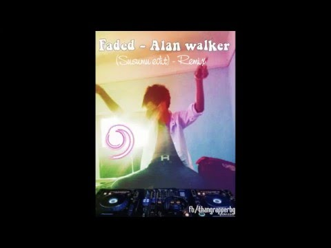 Faded - alan walker (susumu edit) - Video By DJ Thắng Rapper