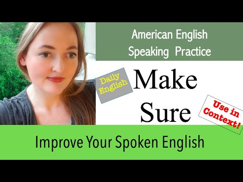 How to use  MAKE SURE correctly    Daily English Speaking Practice