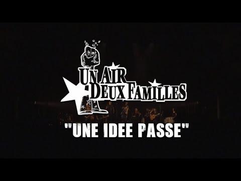 """Un Air, Deux Familles [Les Ogres de Barback & Les Hurlements d'Léo] - """"Une idée passe"""""""