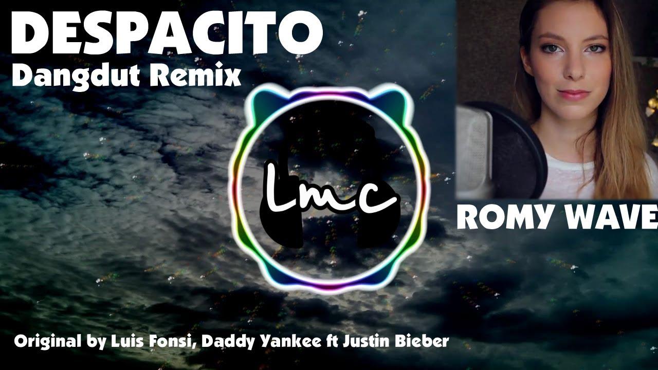 Despacito [Dangdut Remix] - Luis Fonsi, Daddy Yankee ft Justin ...