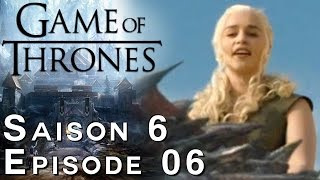 GAME OF THRONES Saison 6 Episode 6 : Avis 100% Spoil et théories