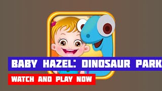 Baby Hazel: Dinosaur Park · Game · Gameplay