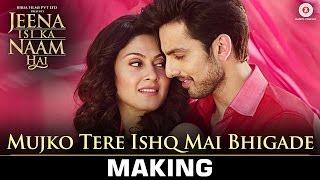 Mujko Tere Ishq Mai Bhigade - Making | Jeena Isi Ka Naam Hai | Himansh & Manjari | Ankit Tiwari