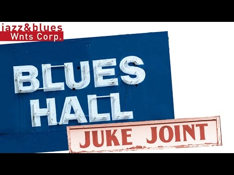 Blues Hall - Juke Joint Blues Mix