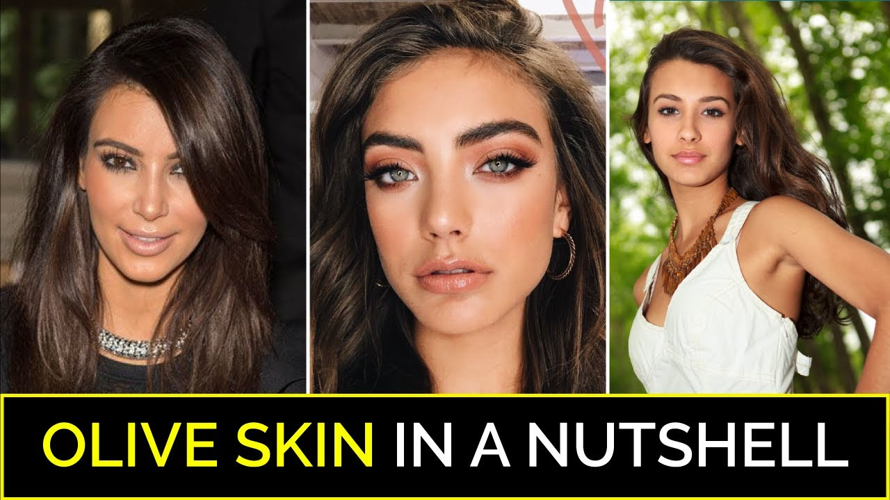 Olive Skin 101 Things No One Would Tell In A Single Blog