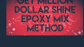 Million dollar shine Epoxy method