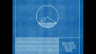 Brave Black Sea -  Beginners Luck