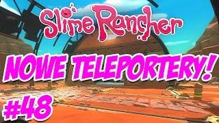 SLIME RANCHER #48 - NOWE TELEPORTERY!
