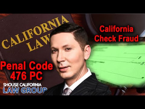 """What can get you arrested for """"check fraud""""? (Penal Code 476)"""