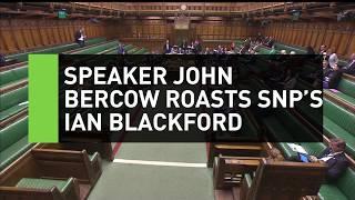 John Bercow roasts SNP's Ian Blackford