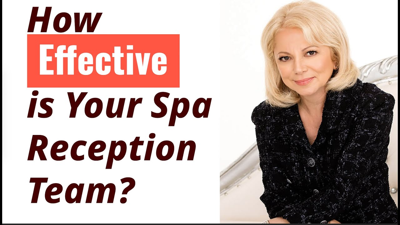 How Effective Is Your Spa Reception Team