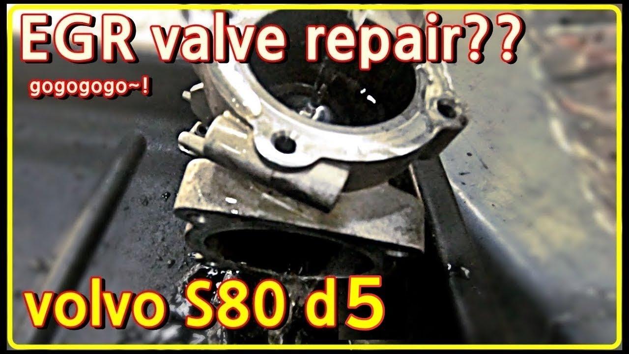 volvo s80 d5 diesel egr valve repair