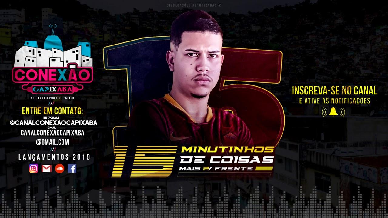 15 MINUTINHOS DE COISAS MAIS PRA FRENTE [DJ PV DO S.I] CONEXÃO CAPIXABA