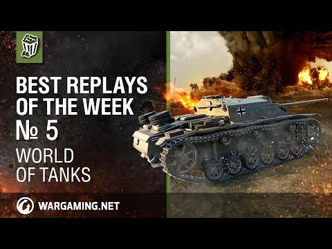 World of Tanks: Best Replays of the Week - Episode 5