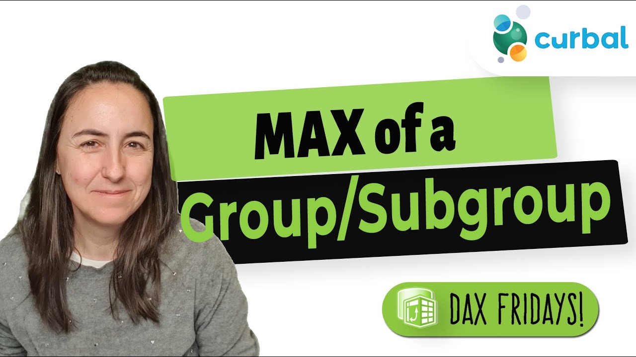 DAX Fridays #203: Examples of MAX calculations of groups and subgroups