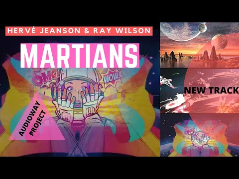 MARTIANS (A Little Space Ditty). NEW Track By Ray Wilson & Hervé Jeanson-AUDIOWAY PROJECT COLLECTIVE