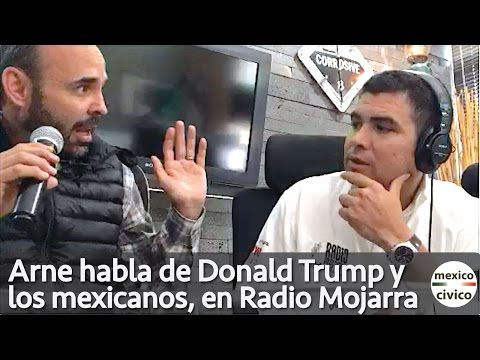 Arne aus den Ruthen Habla de Donald Trump y los mexicanos en Radio Mojarra